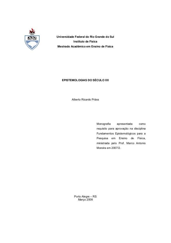 Universidade Federal do Rio Grande do Sul            Instituto de FísicaMestrado Acadêmico em Ensino de Física   EPISTEMOL...