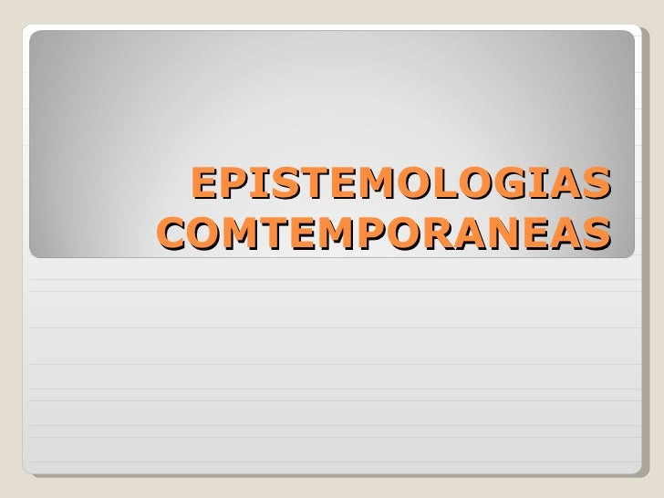 EPISTEMOLOGIAS COMTEMPORANEAS