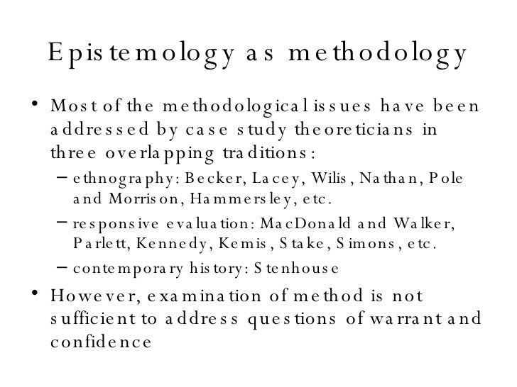 epistemology research methods Over the past 10 years of teaching courses on research methods and feminist  approaches to methodologies and epistemologies, a recurring question from our .