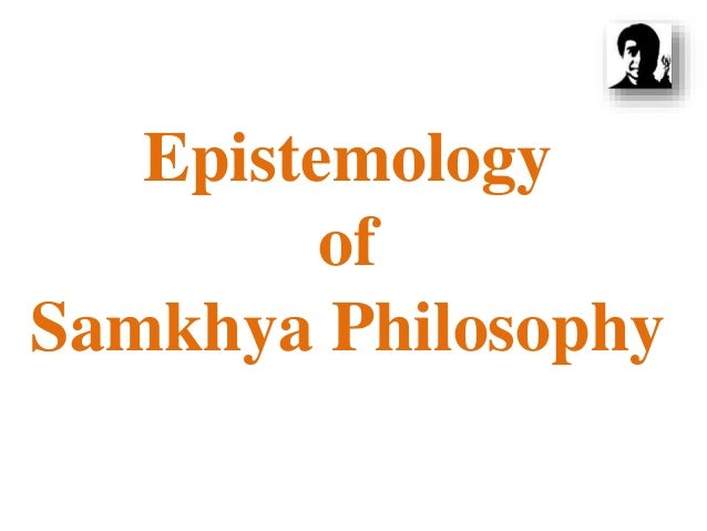 Epistemology of Samkhya Philosophy