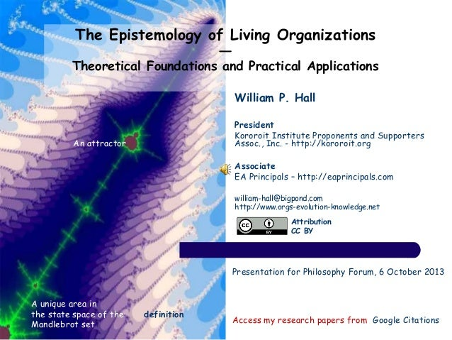 The Epistemology of Living Organizations ― Theoretical Foundations and Practical Applications Access my research papers fr...