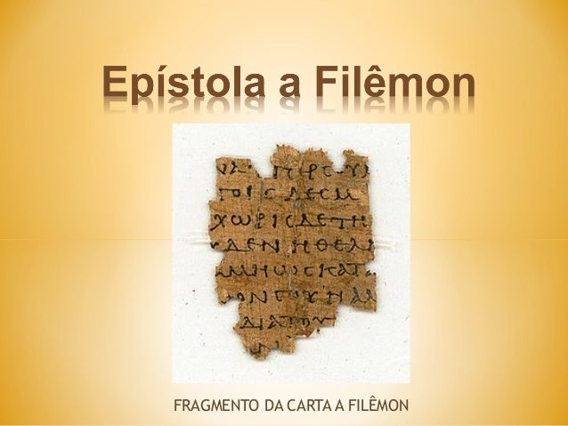 FRAGMENTO DA CARTA A FILÊMON
