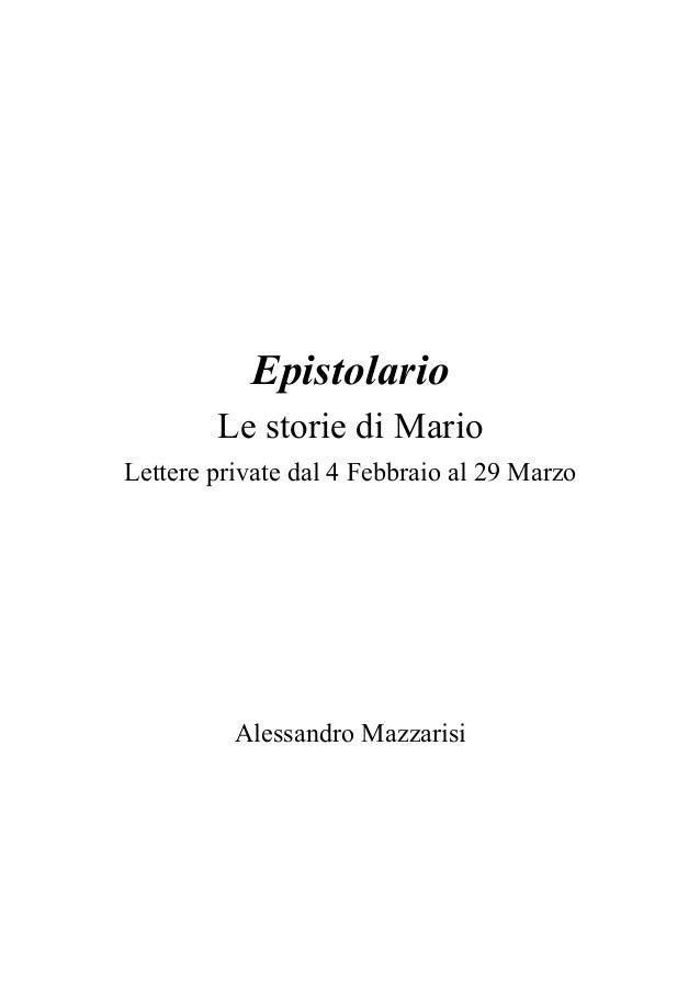 Epistolario Le storie di Mario Lettere private dal 4 Febbraio al 29 Marzo Alessandro Mazzarisi