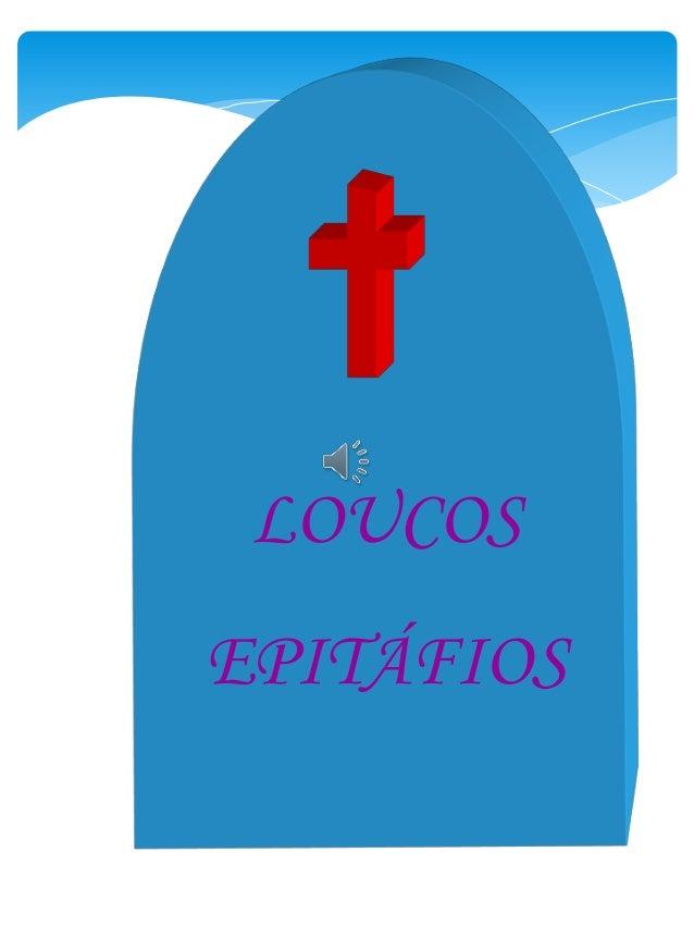 LOUCOS EPITÁFIOS