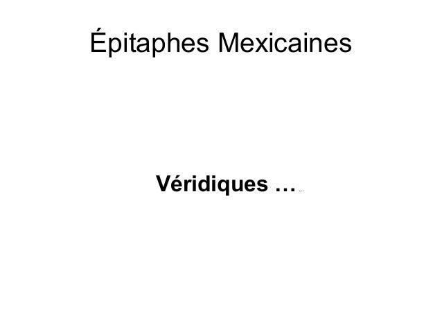 Épitaphes Mexicaines Véridiques ……