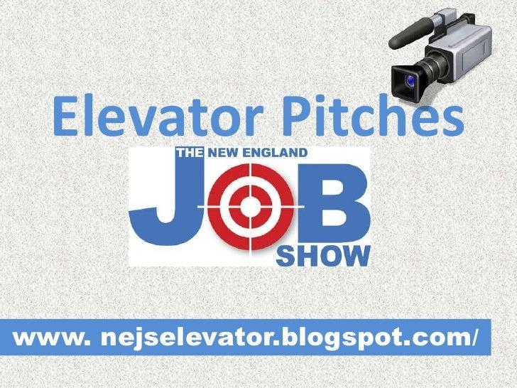 Elevator Pitches   www. nejselevator.blogspot.com/