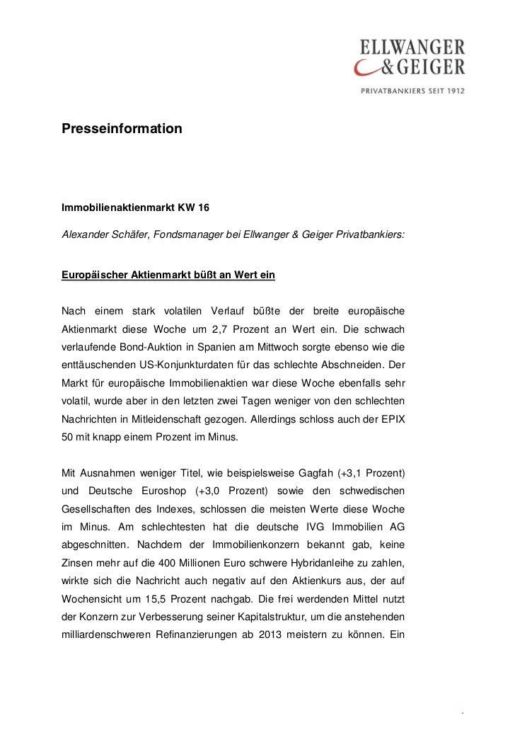 PresseinformationImmobilienaktienmarkt KW 16Alexander Schäfer, Fondsmanager bei Ellwanger & Geiger Privatbankiers:Europäis...