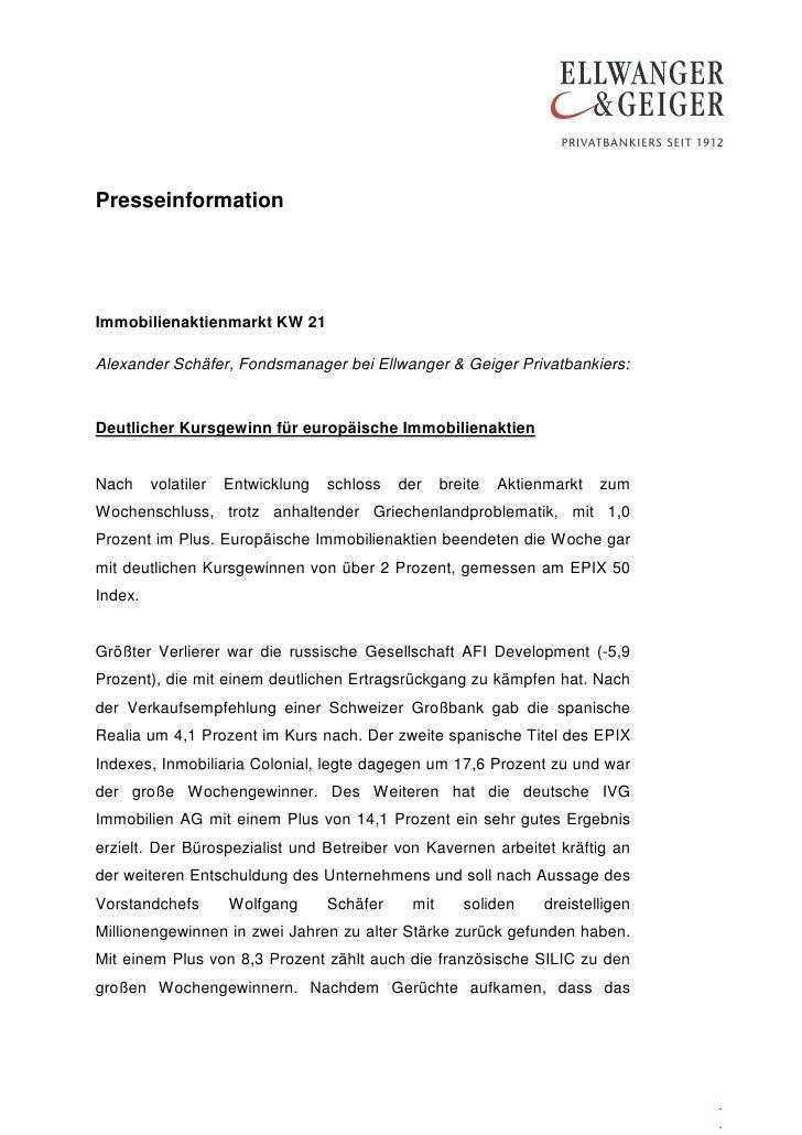 PresseinformationImmobilienaktienmarkt KW 21Alexander Schäfer, Fondsmanager bei Ellwanger & Geiger Privatbankiers:Deutlich...