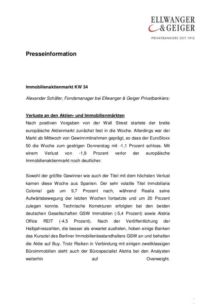 PresseinformationImmobilienaktienmarkt KW 34Alexander Schäfer, Fondsmanager bei Ellwanger & Geiger Privatbankiers:Verluste...
