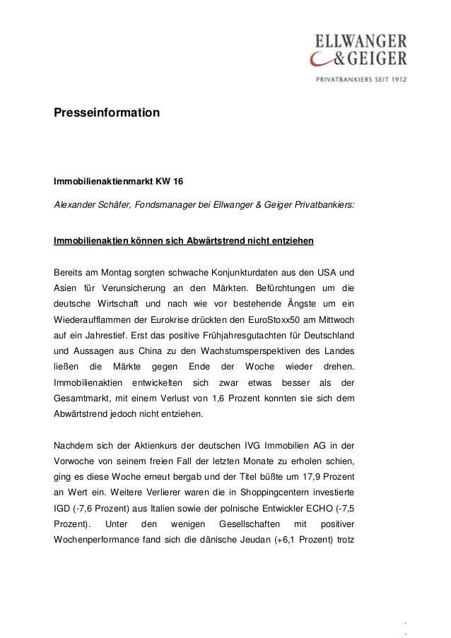 Presseinformation..Immobilienaktienmarkt KW 16Alexander Schäfer, Fondsmanager bei Ellwanger & Geiger Privatbankiers:Immobi...