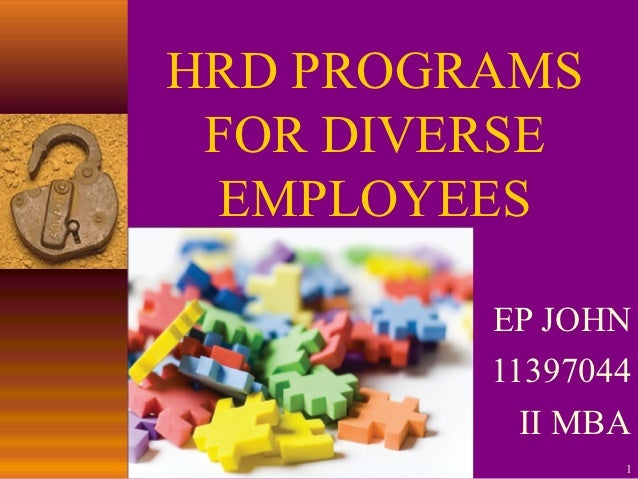 HRD PROGRAMS FOR DIVERSE EMPLOYEES         EP JOHN         11397044           II MBA                1