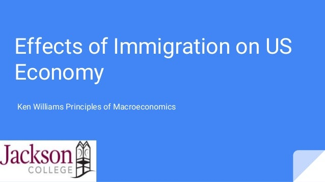 effects of immigration on the economy Third, there is immigration's effect on the wages and employment opportunities of  native-born workers basic economic theory predicts that immigration should.
