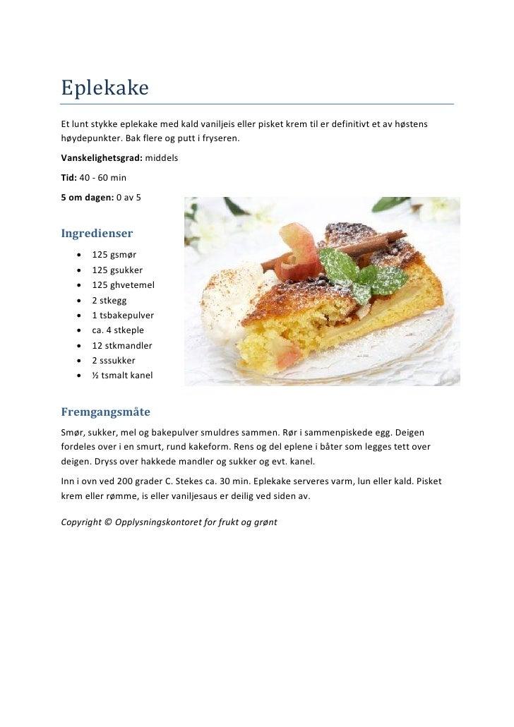 EplekakeEt lunt stykke eplekake med kald vaniljeis eller pisket krem til er definitivt et av høstenshøydepunkter. Bak fler...