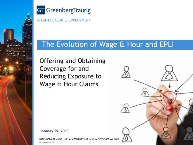 ATLANTA LABOR & EMPLOYMENT  The Evolution of Wage & Hour and EPLI Offering and Obtaining Coverage for and Reducing Exposur...