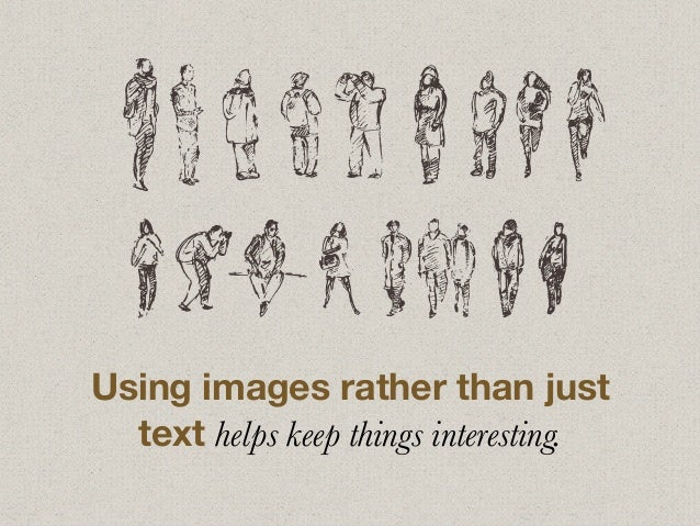 Using images rather than just text helps keep things interesting.