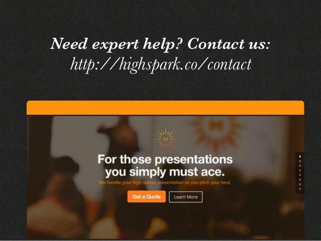Need expert help? Contact us: http://highspark.co/contact