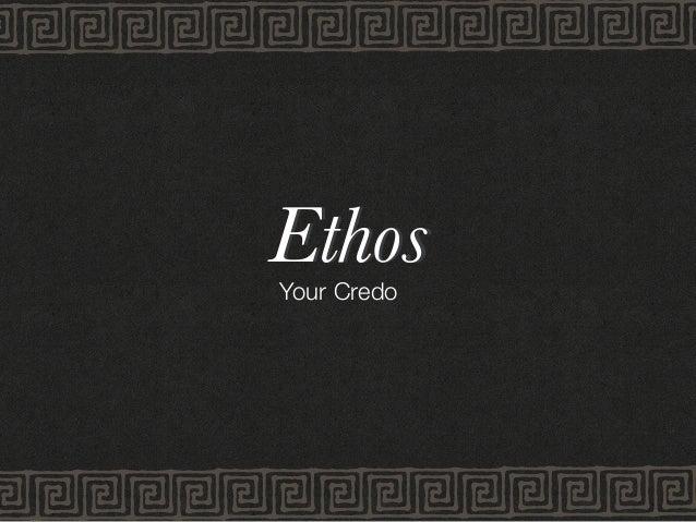 EthosEthosYour Credo