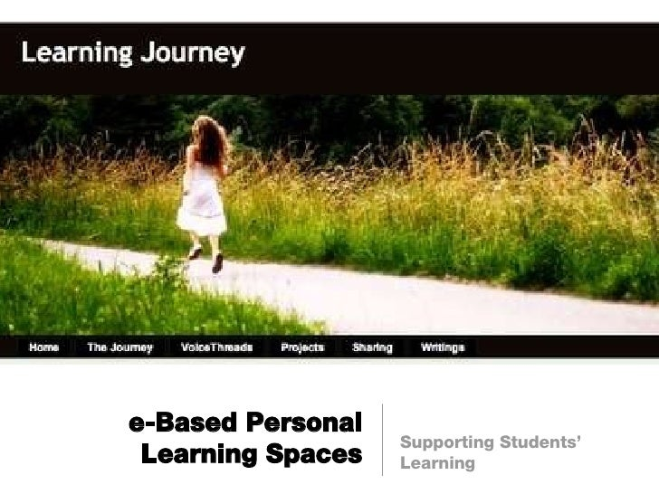 e-Based Personal Learning Spaces <ul><li>Supporting Students' Learning </li></ul>
