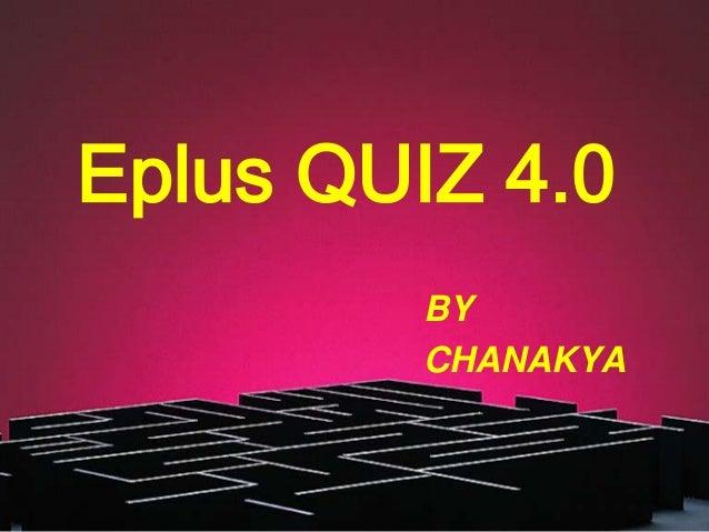 Eplus QUIZ 4.0 BY CHANAKYA