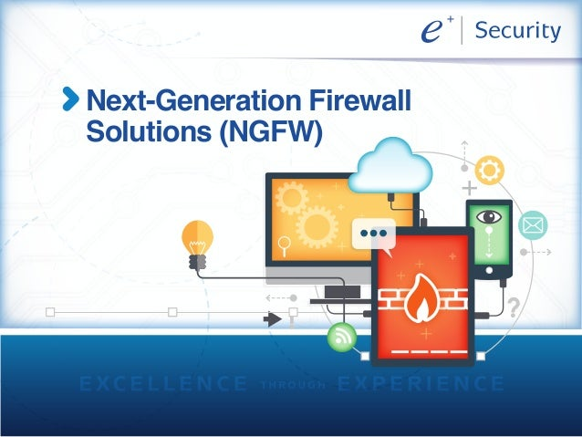 Next-Generation Firewall Solutions (NGFW)