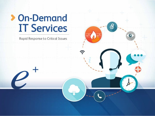 On-Demand  IT Services  Rapid Response to Critical Issues