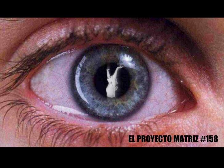 EL PROYECTO MATRIZ #158