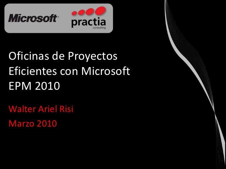 Oficinas de proyectos eficientes con microsoft epm 2010 for Oficinas de microsoft