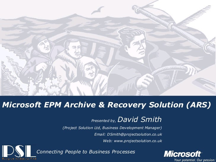 Microsoft EPM Archive & Recovery Solution (ARS)                                                       Presented by,   Davi...