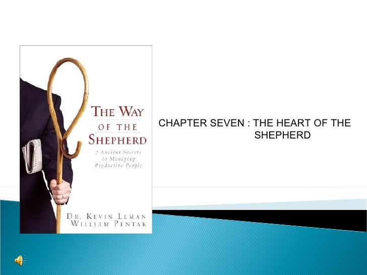CHAPTER SEVEN : THE HEART OF THE    SHEPHERD