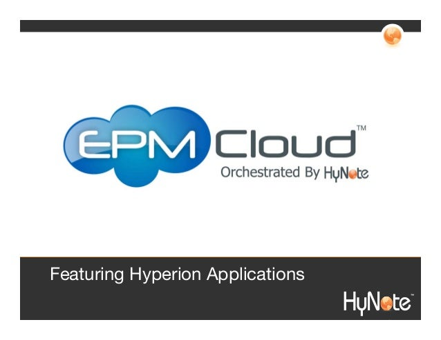 Featuring Hyperion Applications ™ ™  O h  t ti  IT S  i  S l ti  R  lt
