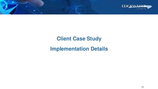 26 Client Case Study Implementation Details