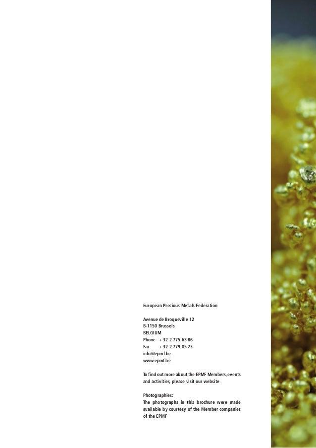 European Precious Metals FederationAvenue de Broqueville 12B-1150 BrusselsBELGIUMPhone  + 32 2 775 63 86Fax  + 32 2 779 ...
