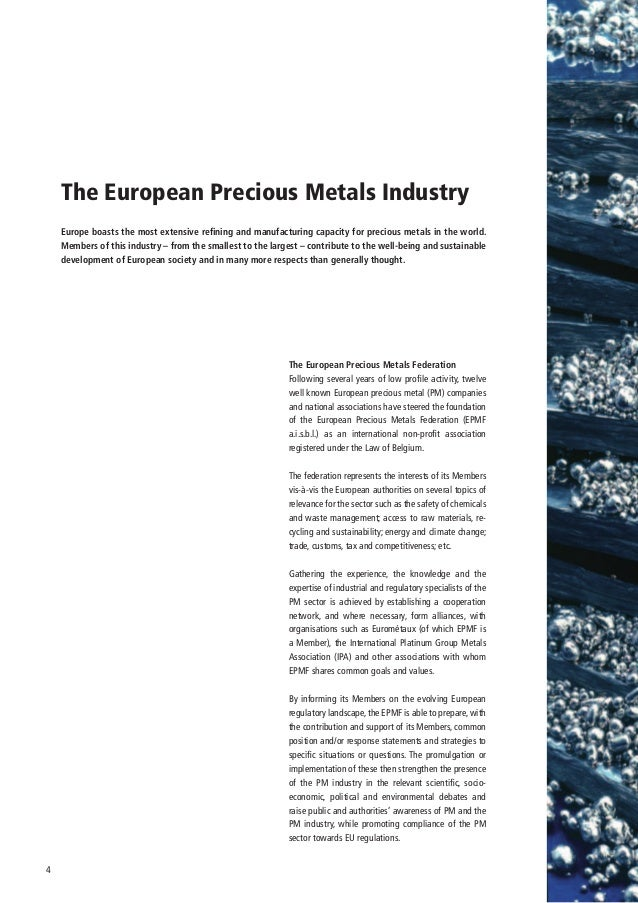 The European Precious Metals Industry    Europe boasts the most extensive refining and manufacturing capacity for precious...