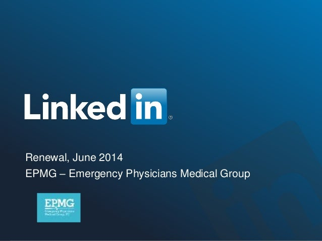 TALENT SOLUTIONS Renewal, June 2014 EPMG – Emergency Physicians Medical Group