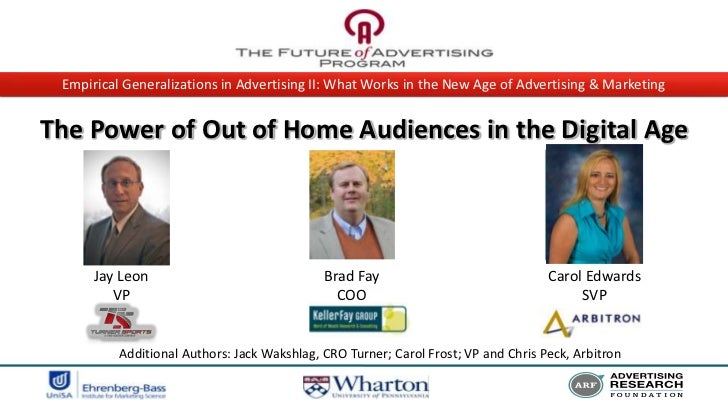 Empirical Generalizations in Advertising II: What Works in the New Age of Advertising & MarketingThe Power of Out of Home ...