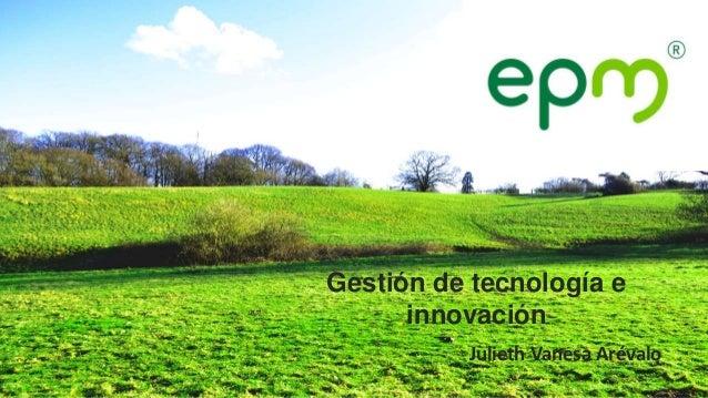 Julieth Vanesa Arévalo Gestión de tecnología e innovación