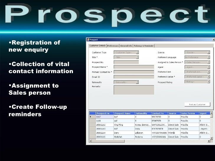 Prospect <ul><li>Registration of new enquiry </li></ul><ul><li>Collection of vital contact information </li></ul><ul><li>A...