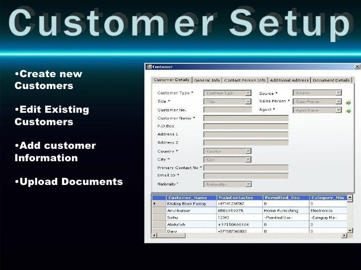 Customer Setup <ul><li>Create new Customers </li></ul><ul><li>Edit Existing Customers </li></ul><ul><li>Add customer Infor...