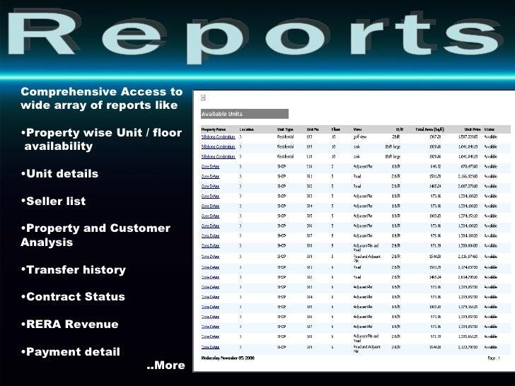 Reports <ul><li>Comprehensive Access to wide array of reports like </li></ul><ul><li>Property wise Unit / floor  availabil...