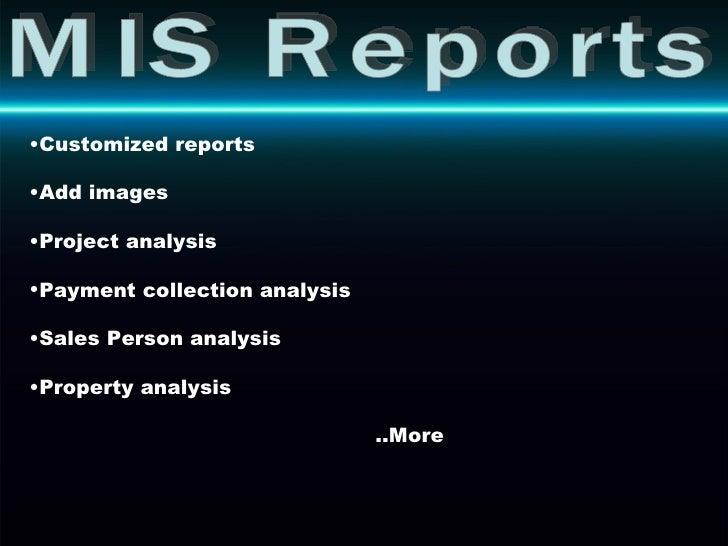 MIS Reports <ul><li>Customized reports </li></ul><ul><li>Add images  </li></ul><ul><li>Project analysis </li></ul><ul><li>...