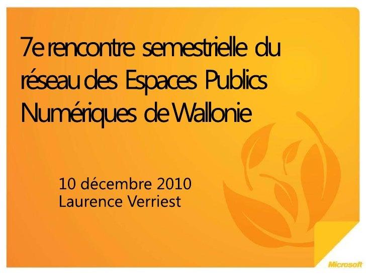 10 décembre2010<br />Laurence Verriest<br />7e rencontre  semestrielle  du  réseau des  Espaces  Publics  Numériques  de W...