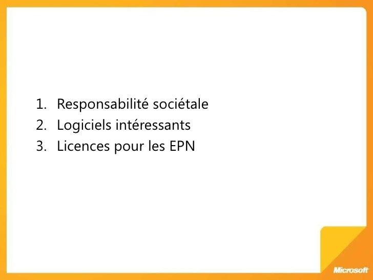Responsabilité sociétale <br />Logiciels intéressants<br />Licences pour les EPN<br />