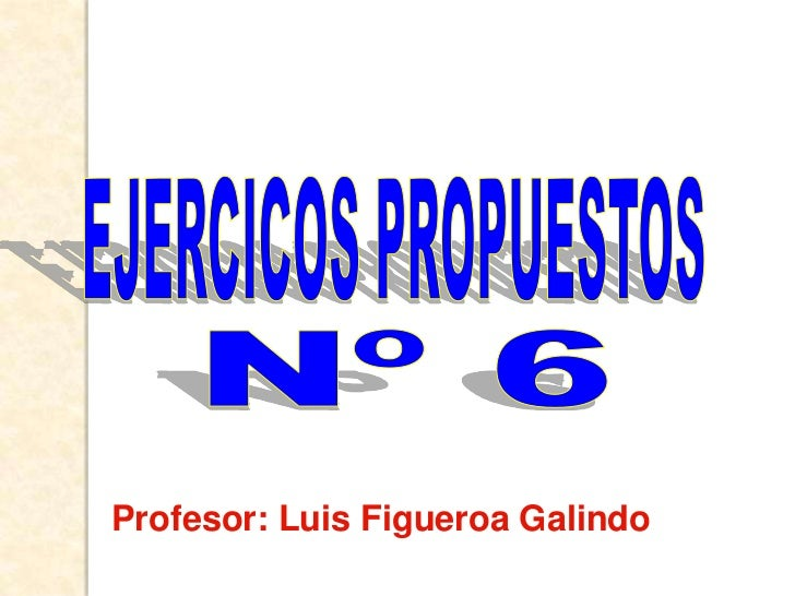 Profesor: Luis Figueroa Galindo