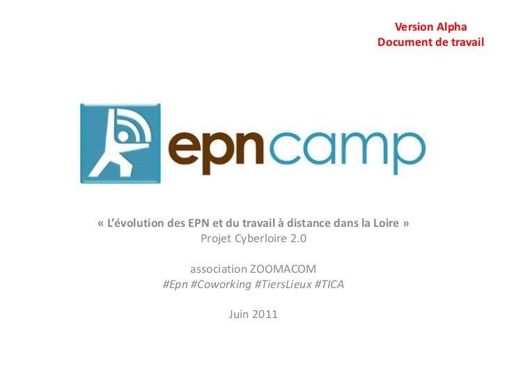 Version Alpha<br />Document de travail<br />«L'évolution des EPN et du travail à distance dans la Loire»<br />Projet Cyb...