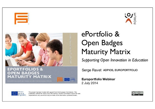 Evaluation Report EPORTFOLIOS & OPEN BADGES MATURITY MATRIX THE EUROPORTFOLIO / EPNET PROJECT IS FUNDED WITH SUPPORT FROM ...