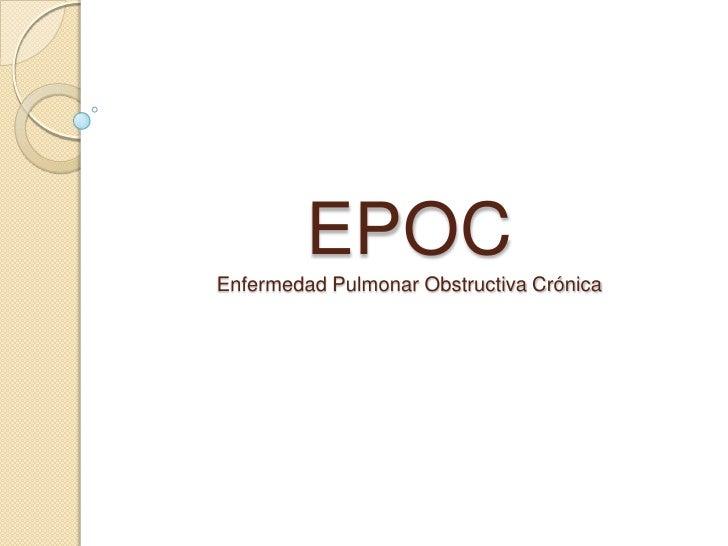 EPOCEnfermedad Pulmonar Obstructiva Crónica