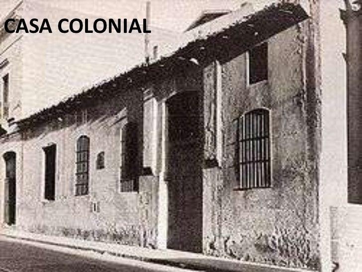 Epoca colonial for Casas de la epoca actual