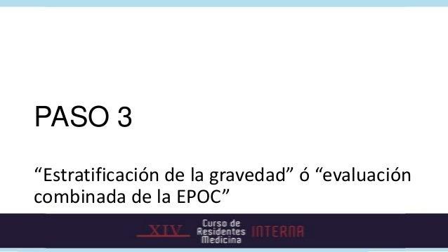 """PASO 3""""Estratificación de la gravedad"""" ó """"evaluacióncombinada de la EPOC"""""""