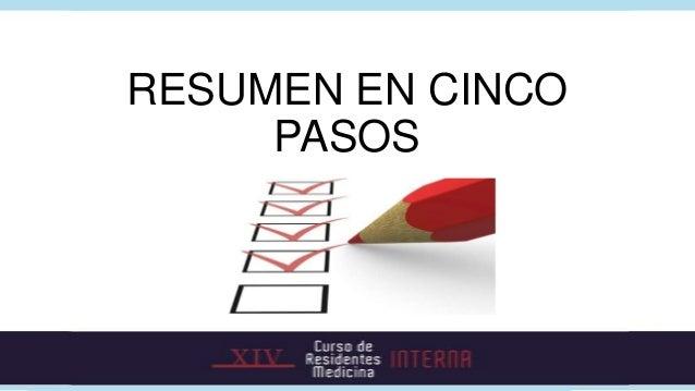 RESUMEN EN CINCO     PASOS