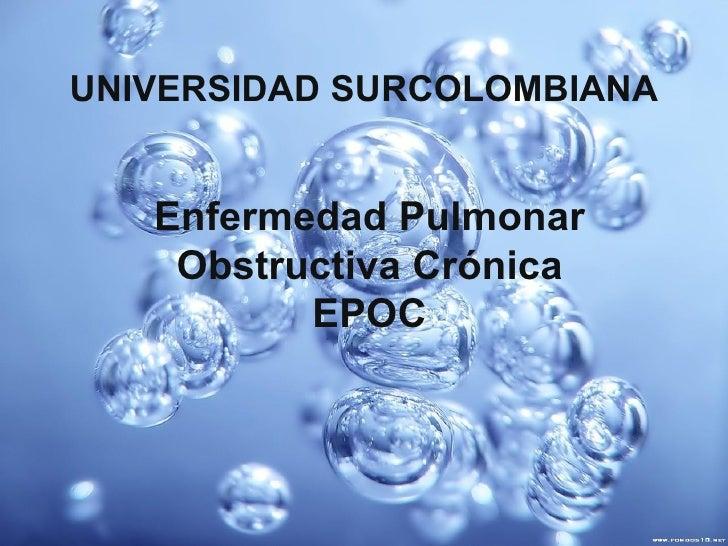 Enfermedad Pulmonar Obstructiva Crónica EPOC UNIVERSIDAD SURCOLOMBIANA
